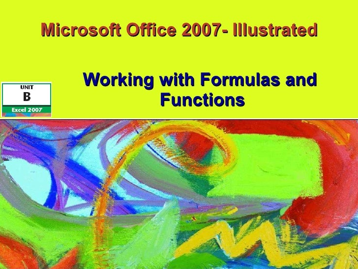 Microsoft Office 2007- Illustrated Working with Formulas and  Functions