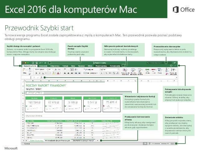Excel 2016 dla komputerów Mac Przewodnik Szybki start Ta nowa wersja programu Excel została zaprojektowana z myślą o kompu...