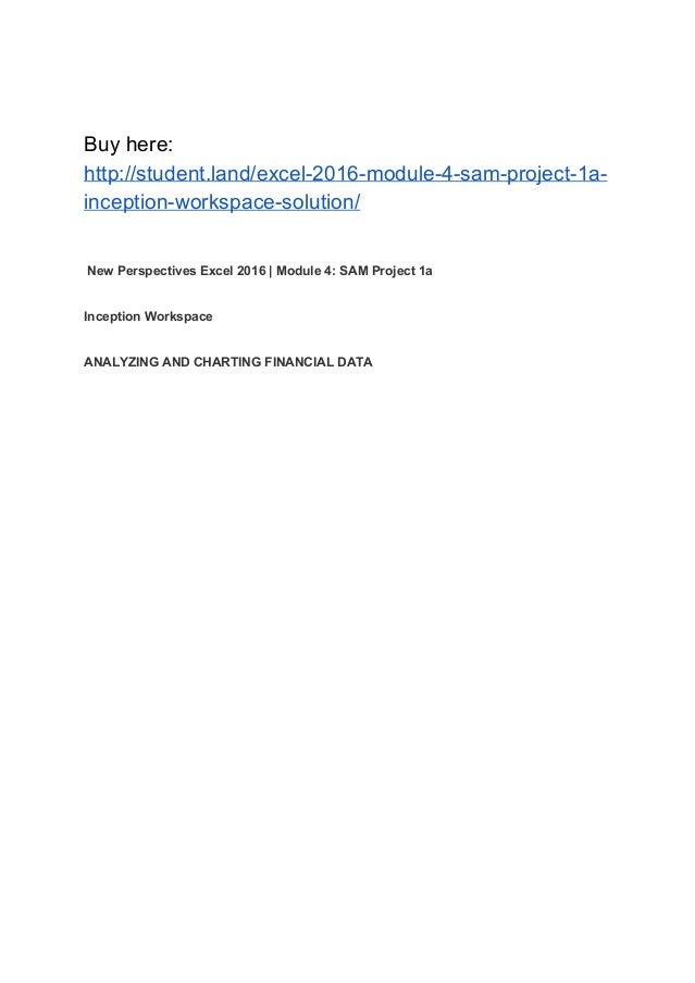 Excel 2016   Module 4: SAM Project 1a Inception Workspace