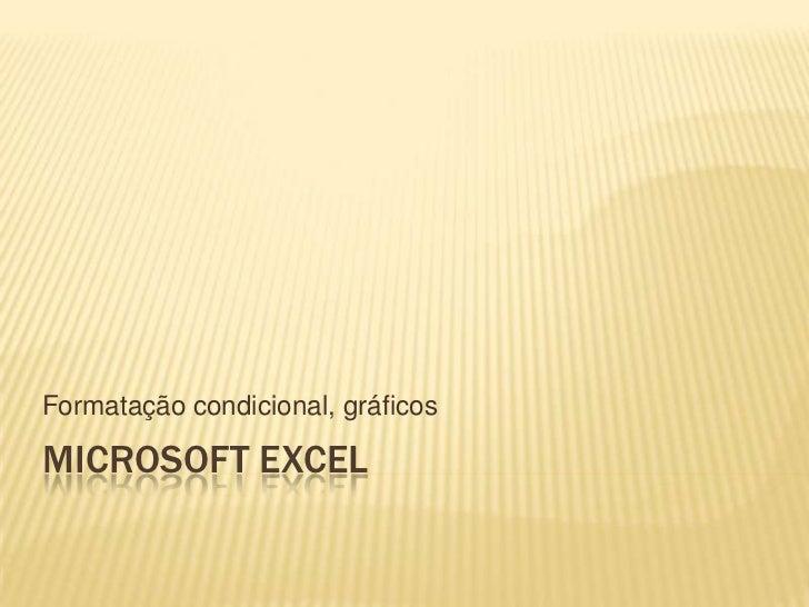 Formatação condicional, gráficosMICROSOFT EXCEL