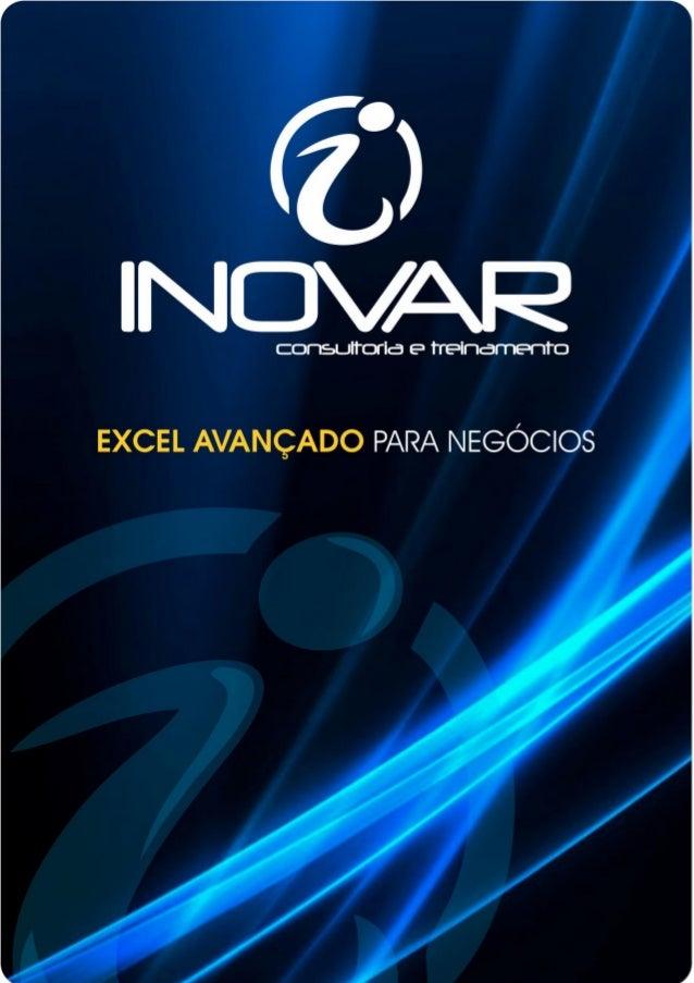 Excel Avançado Elaboração: Professor Fernando Alves Dias Esta Apostila é resultado da compilação de textos extraídos das o...