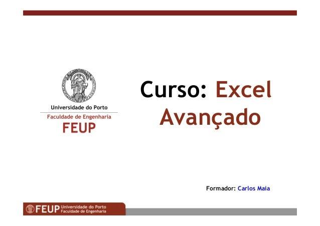Curso: Excel Avançado Formador: Carlos Maia