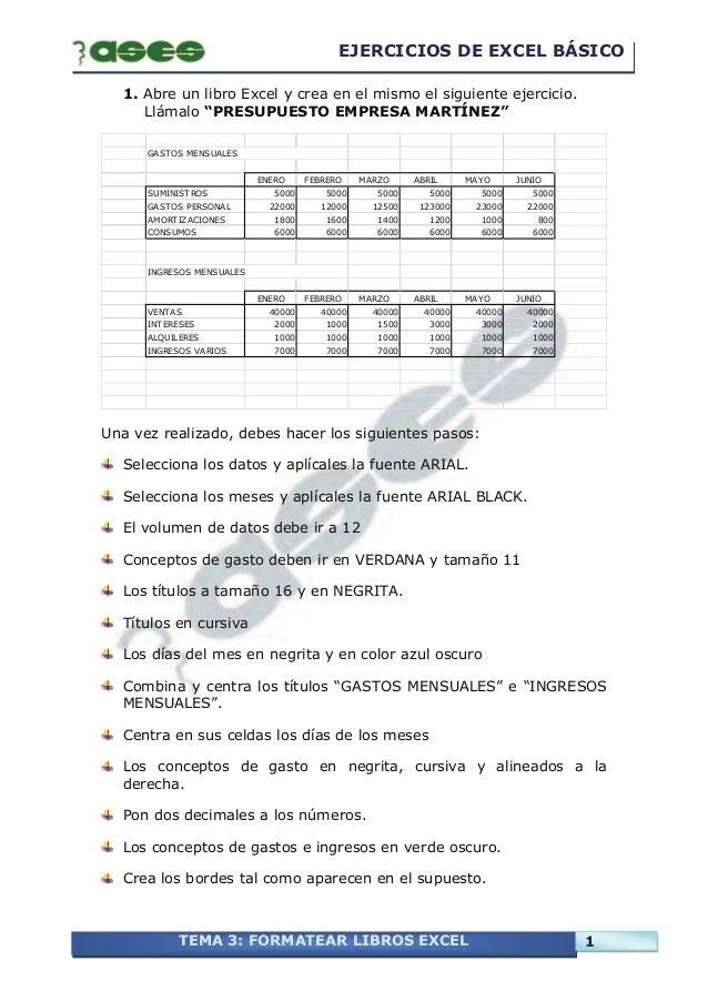EJERCICIOS DE EXCEL BÁSICOTEMA 3: FORMATEAR LIBROS EXCEL 11. Abre un libro Excel y crea en el mismo el siguiente ejercicio...