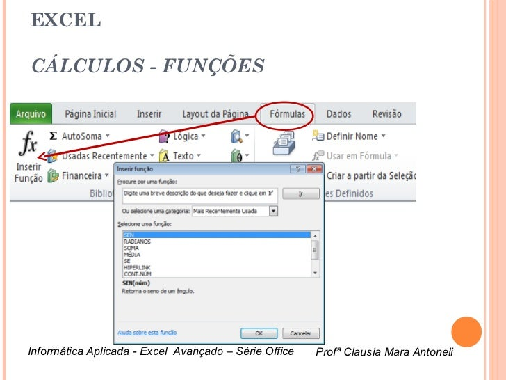 EXCELCÁLCULOS - FUNÇÕESInformática Aplicada - Excel Avançado – Série Office   Profª Clausia Mara Antoneli                 ...