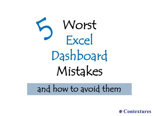 Worst Excel Dashboard Mistakes and how to avoid them