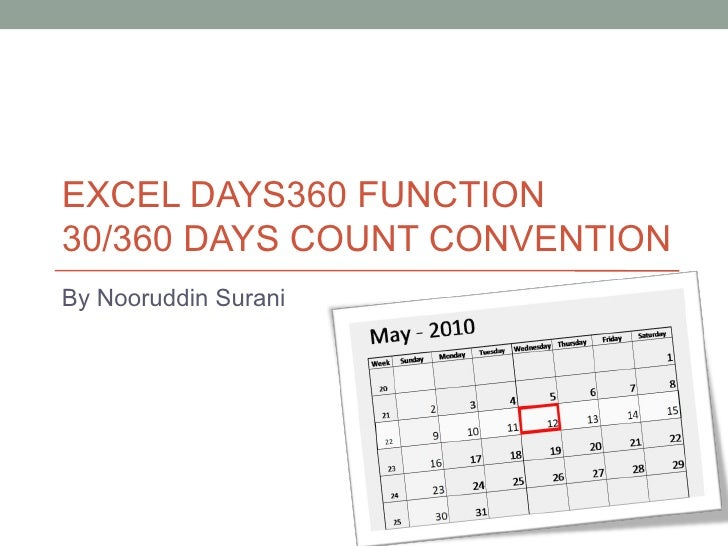 EXCEL DAYS360 FUNCTION 30/360 DAYS COUNT CONVENTION By Nooruddin Surani