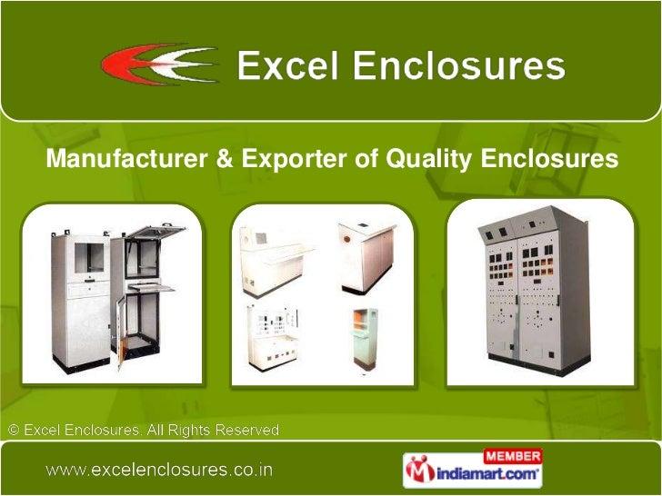 Manufacturer & Exporter of Quality Enclosures<br />