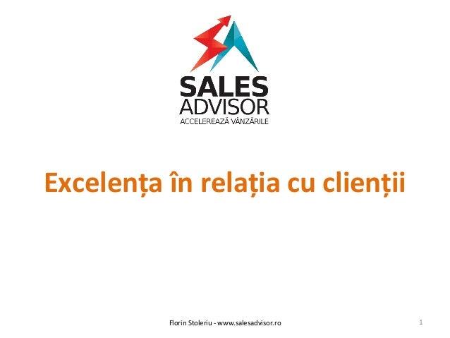Excelența în relația cu clienții 1Florin Stoleriu - www.salesadvisor.ro
