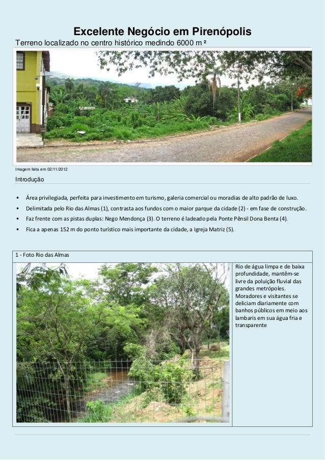 Excelente Negócio em Pirenópolis Terreno localizado no centro histórico medindo 6000 m ²  Imagem feita em 02/11/2012  Intr...
