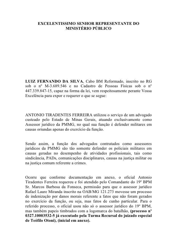 EXCELENTISSIMO SENHOR REPRESENTANTE DO                 MINISTÉRIO PÚBLICOLUIZ FERNANDO DA SILVA, Cabo BM Reformado, inscri...