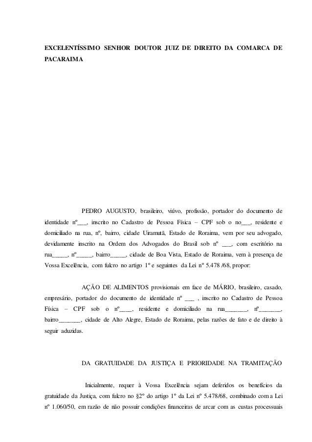 EXCELENTÍSSIMO SENHOR DOUTOR JUIZ DE DIREITO DA COMARCA DE  PACARAIMA  PEDRO AUGUSTO, brasileiro, viúvo, profissão, portad...