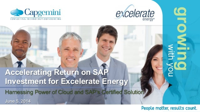growing withyou Accelerating Return on SAP Investment for Excelerate Energy Harnessing Power of Cloud and SAP's Certified ...