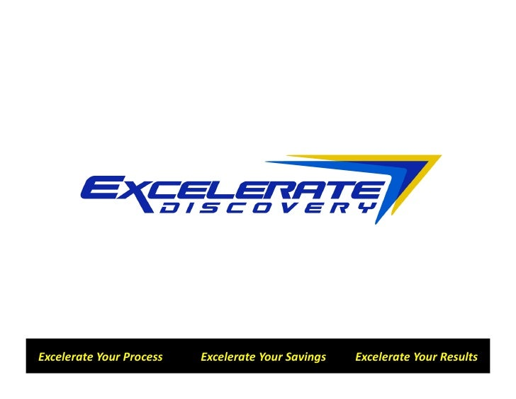 ExcelerateYourProcessExcelerateYourSavingsExcelerateYourResults