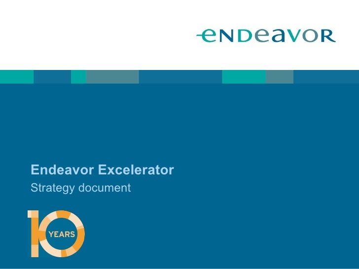 Endeavor Excelerator Strategy document