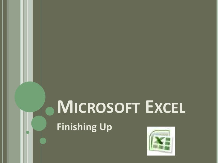 Microsoft Excel<br />Finishing Up<br />
