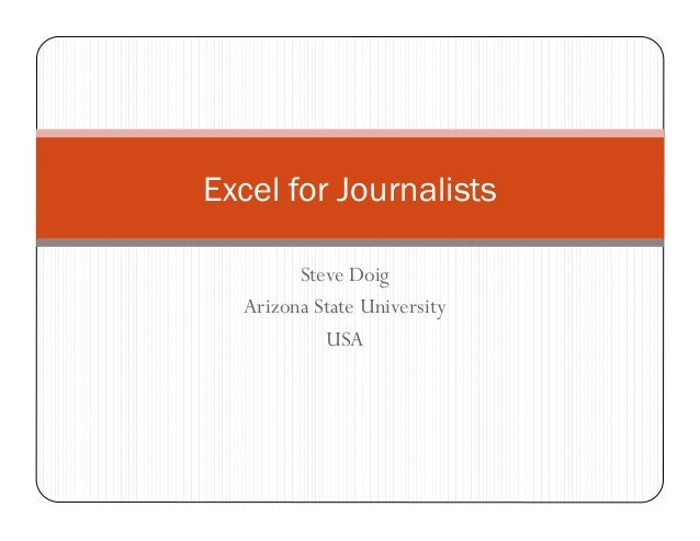 Excel for Journalists Steve Doig Arizona State University USA