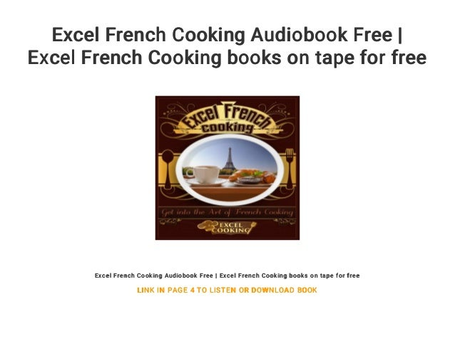 excel french cooking audiobook free excel french cooking books on t