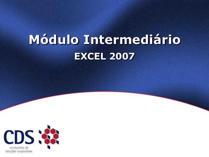 Módulo IntermediárioEXCEL 2007<br />
