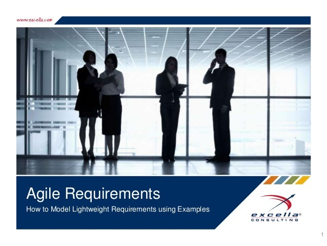 Agile Requirements How to Model Lightweight Requirements using Examples 1