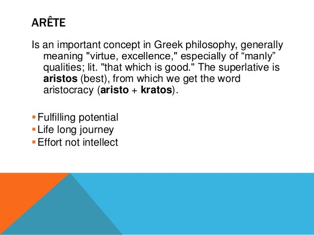 greece pursuit of excellence Aristotle was a pioneer of the and if any action is well performed it is performed in accord with the appropriate excellence: the pursuit of happiness as.