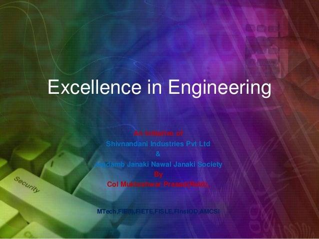 Excellence in Engineering An Initiative of Shivnandani Industries Pvt Ltd & Jagdamb Janaki Nawal Janaki Society By Col Muk...