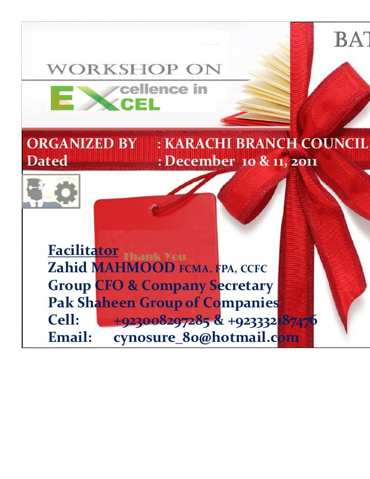 ORGANIZED BY    : KARACHI BRANCH COUNCIL, ICMAPDated           : December 10 & 11, 2011  Facilitator  Zahid MAHMOOD FCMA, ...