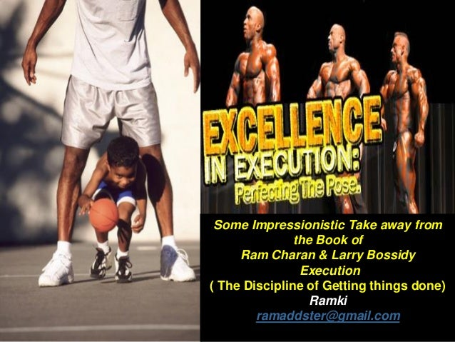 Some Impressionistic Take away from the Book of Ram Charan & Larry Bossidy Execution ( The Discipline of Getting things do...
