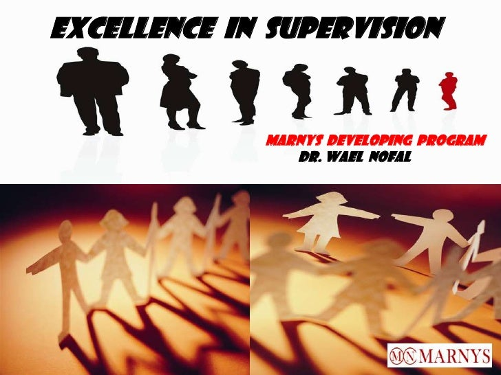 Excellence in Supervision     eesscc              Marnys Developing Program                 Dr. Wael nofal                ...