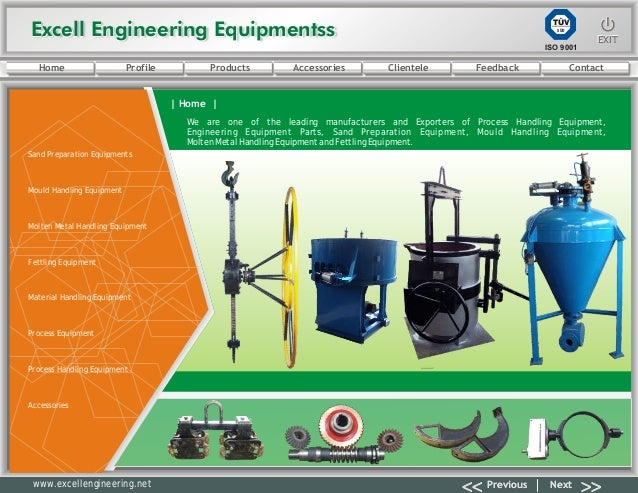 Excell Engineering EquipmentssExcell Engineering Equipmentss EXITEXIT<< >>Previous NextTÜVSÜDISO 9001www.excellengineering...