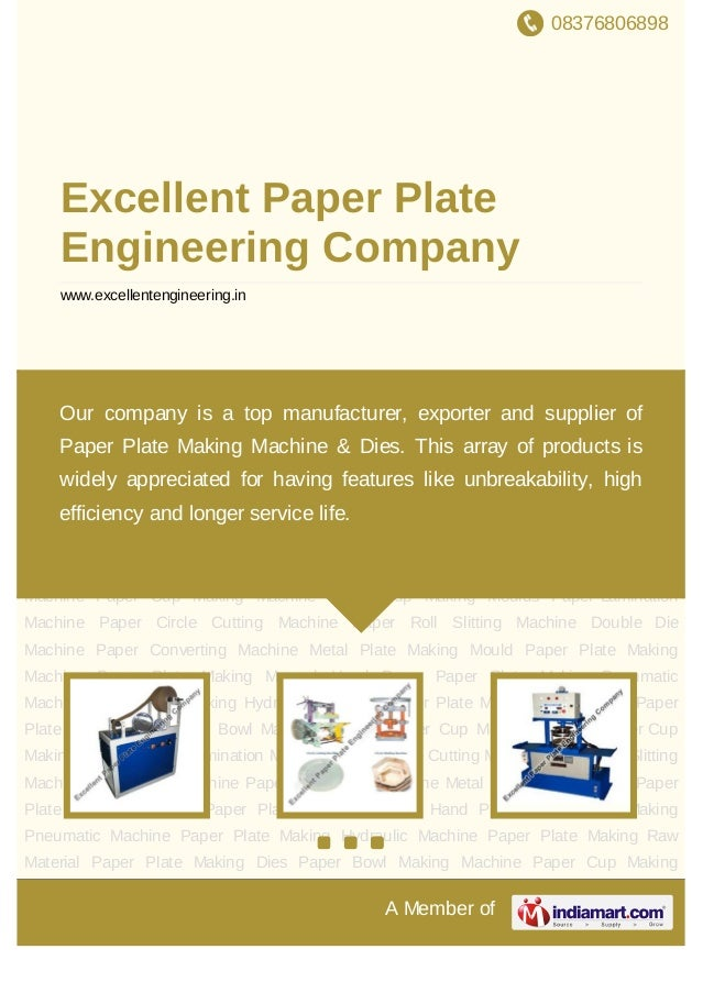 08376806898A Member ofExcellent Paper PlateEngineering Companywww.excellentengineering.inPaper Plate Making Machine Paper ...