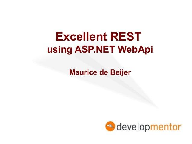 Excellent REST using ASP.NET WebApi Maurice de Beijer