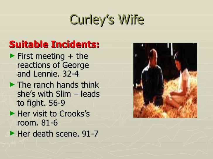 """what do the ranch hands think of curley s wife in of mice and men Lennie crushes his hand with his own fist curley's wife knows lennie - of mice and men - curley's wife """"i to think about curley's wife in the."""