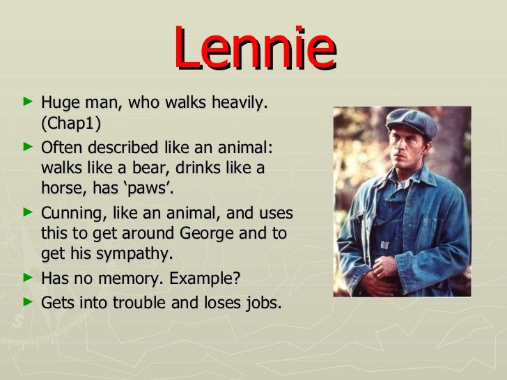 Lennie as a hero in of mice and men