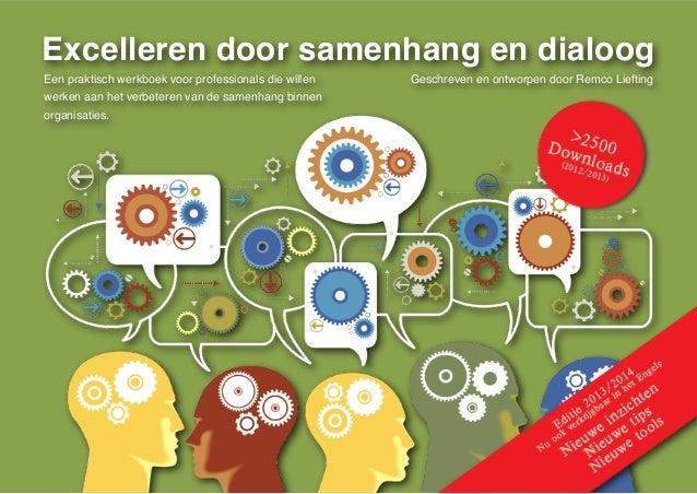 Excelleren door samenhang en dialoog Een praktisch werkboek voor professionals die willen werken aan het verbeteren van de...
