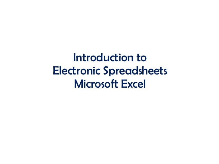 Introduction to Electronic Spreadsheets Microsoft Excel