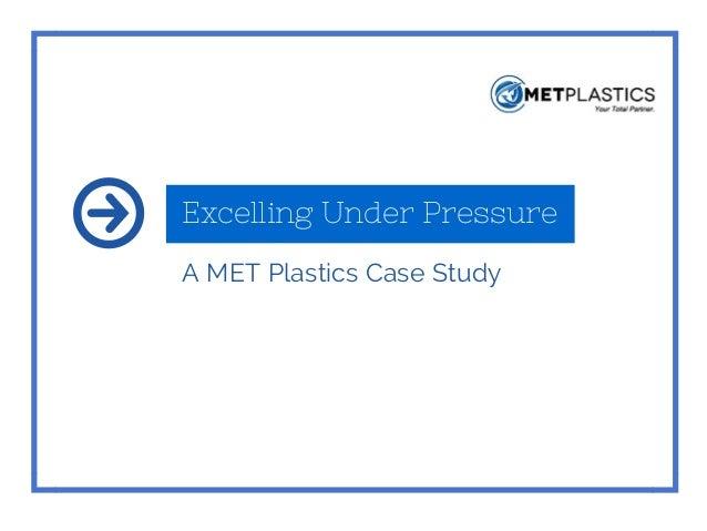 Excelling Under Pressure A MET Plastics Case Study