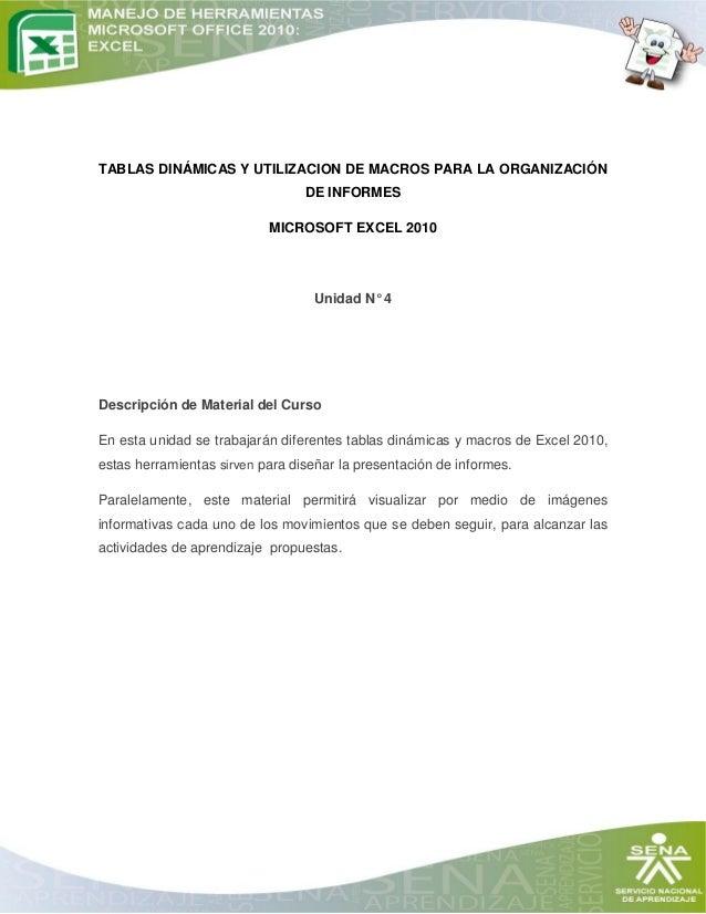 TABLAS DINÁMICAS Y UTILIZACION DE MACROS PARA LA ORGANIZACIÓN DE INFORMES MICROSOFT EXCEL 2010 Unidad N° 4 Descripción de ...