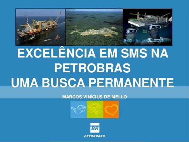 MARCOS VINÍCIUS DE MELLO EXCELÊNCIA EM SMS NA PETROBRAS UMA BUSCA PERMANENTE