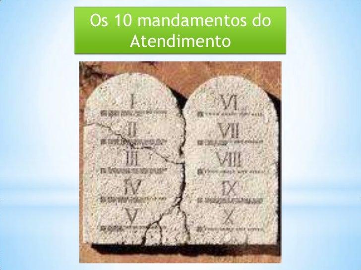 Os 10 mandamentos do     Atendimento