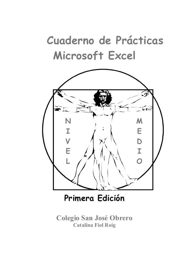 Cuaderno de Prácticas Microsoft Excel  N I V E L  M E D I O  Primera Edición Colegio San José Obrero Catalina Fiol Roig