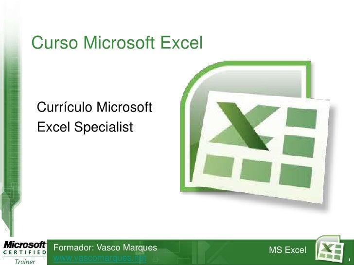 Curso Microsoft Excel<br />Currículo Microsoft <br />Excel Specialist<br />1<br />