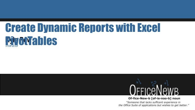 Kyle Pew Instructor Create Dynamic Reports with Excel PivotTables