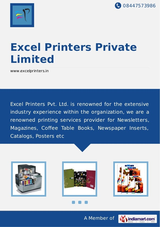 08447573986 A Member of Excel Printers Private Limited www.excelprinters.in Excel Printers Pvt. Ltd. is renowned for the e...