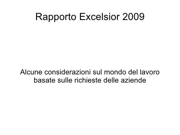 Rapporto Excelsior 2009     Alcune considerazioni sul mondo del lavoro     basate sulle richieste delle aziende