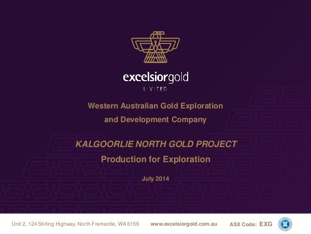 Western Australian Gold Exploration and Development Company KALGOORLIE NORTH GOLD PROJECT Production for Exploration July ...
