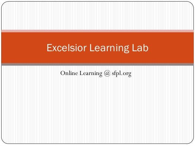 Excelsior Learning Lab  Online Learning @ sfpl.org