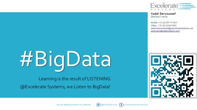 #BigData Learning is the result of LISTENING @Excelerate Systems, we Listen to BigData! #Cloud #BigData #Security #Mobile ...