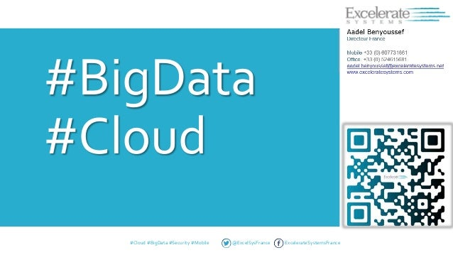 #BigData #Cloud #Cloud #BigData #Security #Mobile  @ExcelSysFrance  ExcelerateSystemsFrance