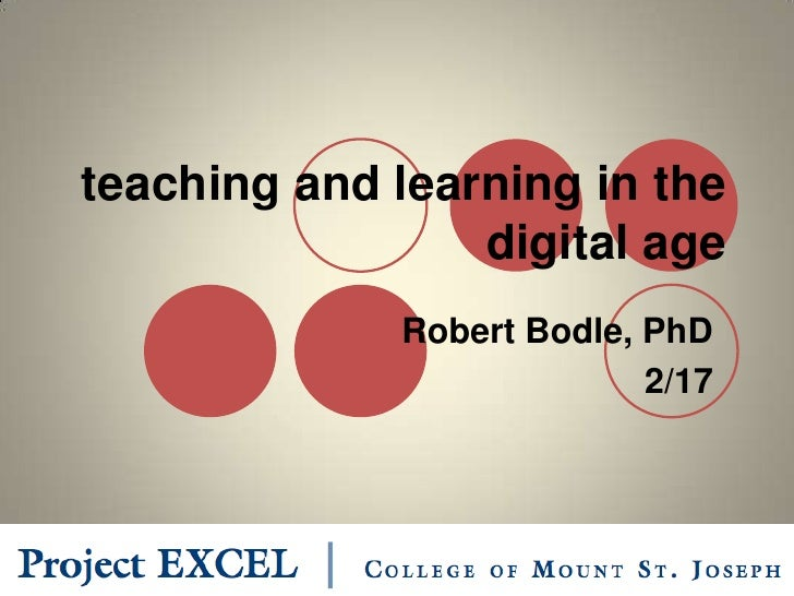 teaching and learning in the digital age<br />Robert Bodle, PhD<br />2/17<br />