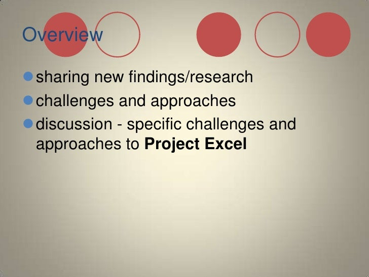 Overview<br />sharing new findings/research<br />challenges and approaches<br />discussion - specific challenges and appro...